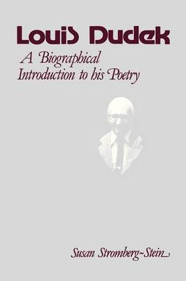 Louis Dudek: A Biographical Introduction (Early Canadian Poetry Series - Criticism & Biography) (Paperback)