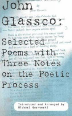 John Glassco: Selected Poems with Three Notes (Paperback)