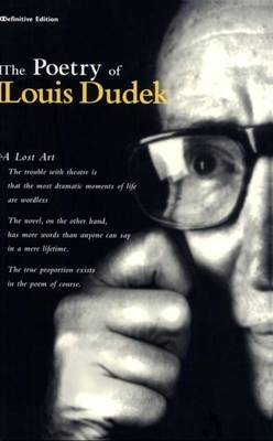The Poetry of Louis Dudek: Definitive Collection (Paperback)