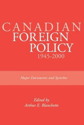 Canadian Foreign Policy: 1945-2000: Major Documents and Speeches (Rideau Series #1) (Paperback)