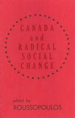 Canada and Radical Social Change (Paperback)