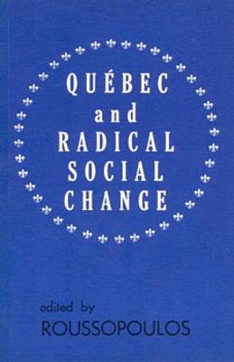Quebec and Radical Social Change (Paperback)