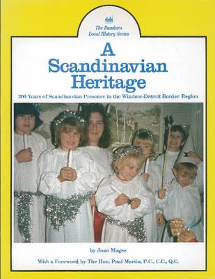 A Scandinavian Heritage: 200 Years of Scandinavian Presence in the Windsor-Detroit Border Region (Paperback)