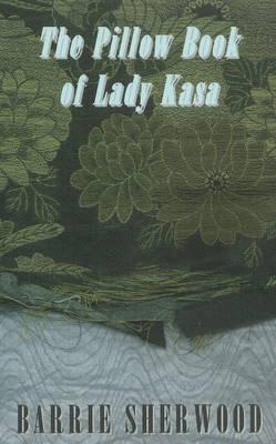 Pillow Book of Lady Kasa (Paperback)