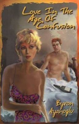 Love in the Age of Confusion (Paperback)