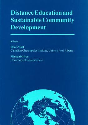 Distance Education and Sustainable Community Development: Selected Articles from a Conference on Distance Education and Sustainable Community Development - Miscellaneous Publications Series (Paperback)