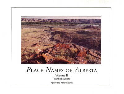 Place Names of Alberta: Vol.2: Volume II - Southern Alberta (Paperback)