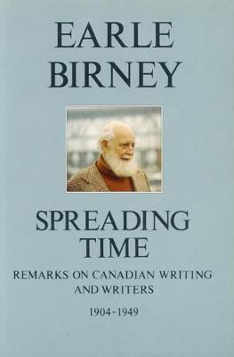 Spreading Time: Remarks on Canadian Writing & Writers 1904-1949 (Paperback)