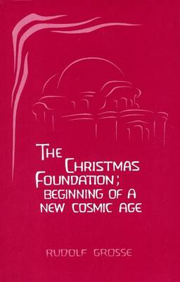 The Christmas Foundation: Beginning of a New Cosmic Age (Paperback)