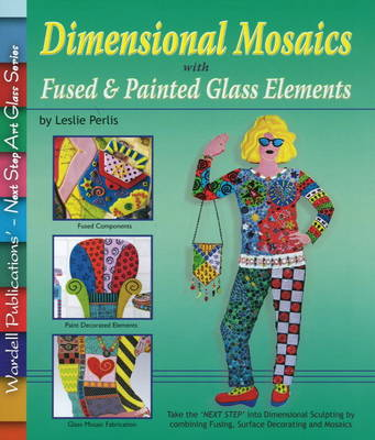 Dimensional Mosaics: with Fused & Painted Glass Elements (Paperback)