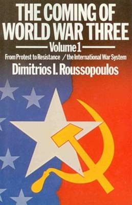 Coming of World War Three: From Protest to Resistance v. 1 (Paperback)