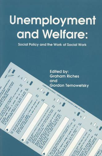 Unemployment and Welfare: Social Policy and the Work of Social Work (Paperback)