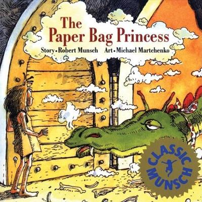 The Paper Bag Princess - Munsch for Kids (Paperback)