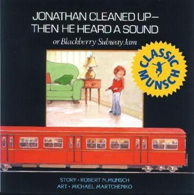 Jonathan Cleaned Up?Then He Heard a Sound: or Blackberry Subway Jam (Hardback)