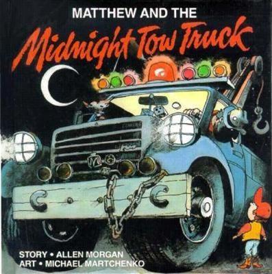 Matthew and the Midnight Tow Truck (Hardback)