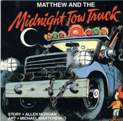 Matthew and the Midnight Tow Truck - Annikin (Paperback)