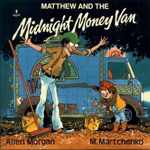 Matthew and the Midnight Money van (Hardback)