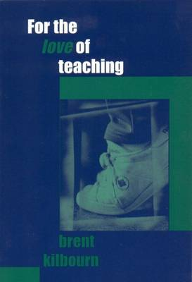 For the Love of Teaching (Paperback)