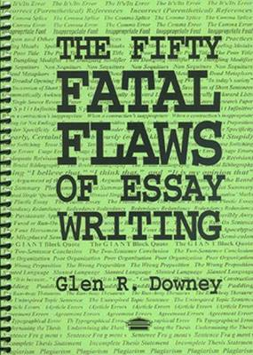 The Fifty Fatal Flaws of Essay Writing (Spiral bound)
