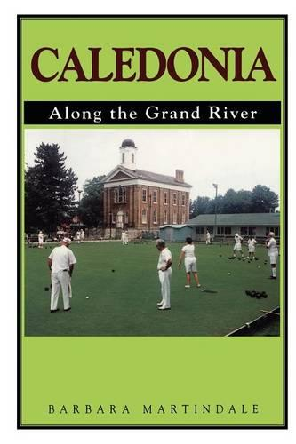 Caledonia: Along the Grand River (Paperback)