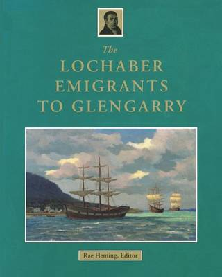 The Lochaber Emigrants to Glengarry (Paperback)