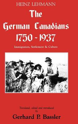The German Canadians 1750-1937: Immigration, Settlement & Culture (Hardback)