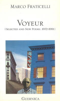 Voyeur: Selected and New Poems, 1972-1991 (Paperback)