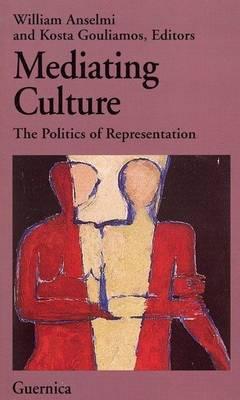 Mediating Culture: The Politics of Representation (Paperback)