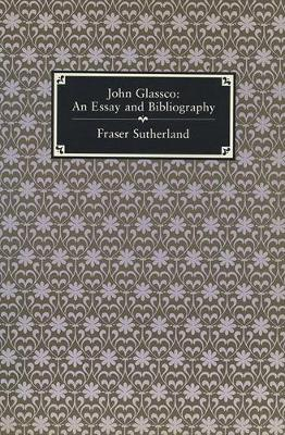 John Glassco: An Essay and Bibliography (Paperback)