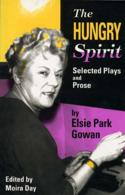 Hungry Spirit: Selected Plays & Prose by Elsie Park Gowan (Paperback)