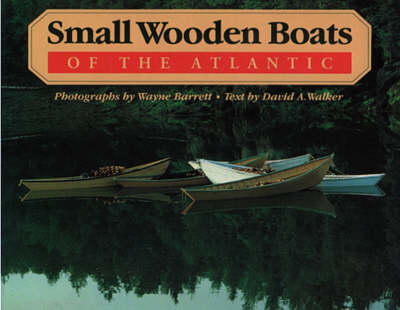 Small Wooden Boats of the Atlantic (Hardback)