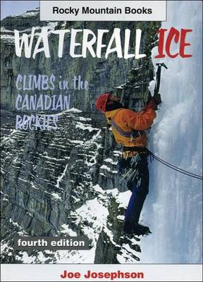 Waterfall Ice: Climbs in the Canadian Rockies (Paperback)