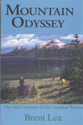 Mountain Odyssey: One Man's Summer in the Canadian Rockies (Paperback)