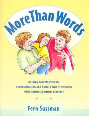 More Than Words: Helping Parents Promote Communication and Social Skills in Children with Autism Spectrum Disorder (Book)