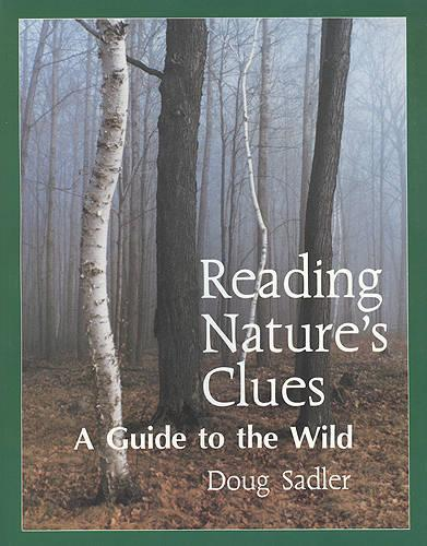 Reading Nature's Clues: A Guide to the Wild (Paperback)