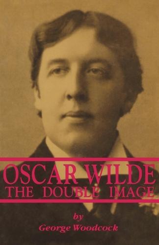 Oscar Wilde: The Double Image (Paperback)