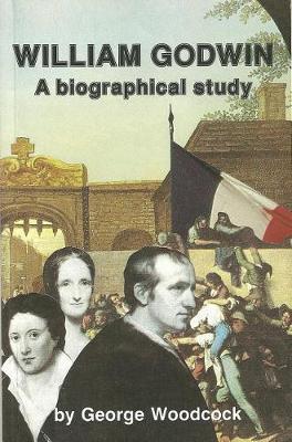 William Godwin: A Biographical Study (Hardback)