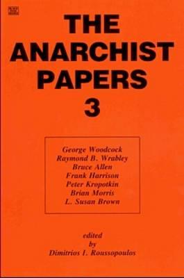Anarchist Papers: v. 3 (Paperback)