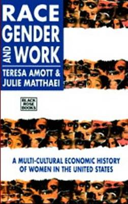 Race, Gender and Work: Multi-cultural Economic History of Women in the United States (Paperback)
