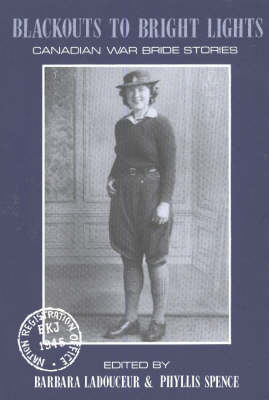 Blackouts to Bright Lights: Canadian War Brides Stories (Paperback)