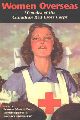 Women Overseas: Memoirs of the Canadian Red Cross Corps (Paperback)