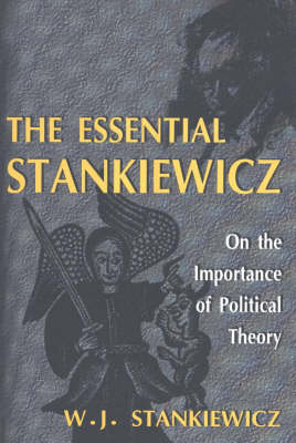 Essential Stankiewicz: On the Importance of Political Theory (Paperback)