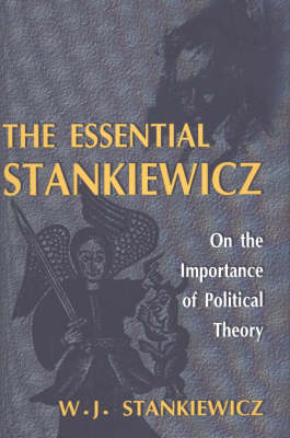 Essential Stankiewicz: On the Importance of Political Theory (Hardback)