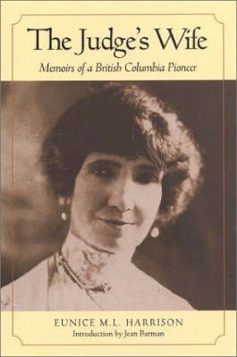 Judge's Wife: Memoirs of a British Columbia Pioneer (Paperback)
