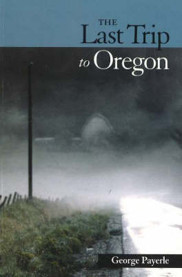 Last Trip to Oregon: Poems in Wake of Red's Death (Paperback)