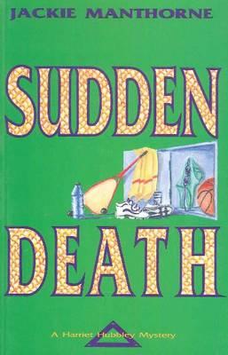Sudden Death: A Harriet Hubbley Mystery (Paperback)