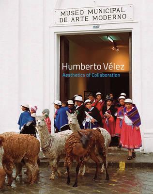 Humberto Velez - Aesthetics of Collaboration (Paperback)