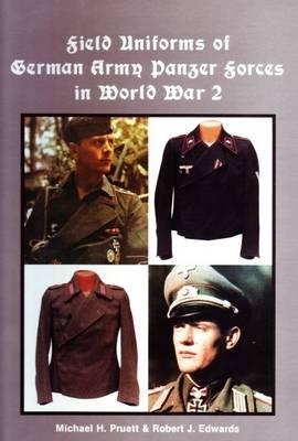 Field Uniforms of German Army Panzer Forces in World War 2 (Hardback)