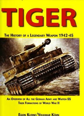Tiger, the History of a Legendary Weapon (Hardback)