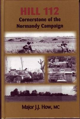 Hill 112: Cornerstone of the Normandy Campaign (Hardback)
